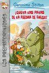 QUITA LAS PATAS DE LAPIEDRA DE FUEGO  GERONIMO STILTON LOS PREHISTORRATONES 1