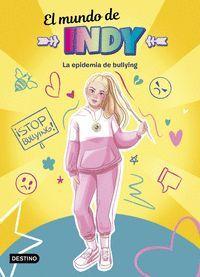 EL MUNDO DE INDY 1. INDY Y LA EPIDEMIA DE BULLYING