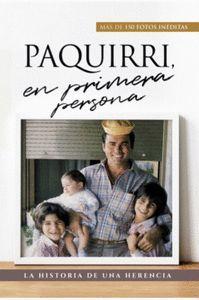 PAQUIRRI, EN PRIMERA PERSONA, HISTORIA DE UNA HERENCIA