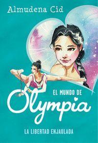 LIBERTAD ENJAULADA (EL MUNDO DE OLYMPIA 2),LA