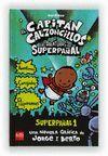 EL CAPITAN CALZONCILLOS YLAS AVENTURAS DE SUPERPAÑAL   SUPERPAÑAL 1
